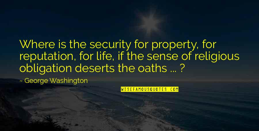 Sense Of Security Quotes By George Washington: Where is the security for property, for reputation,
