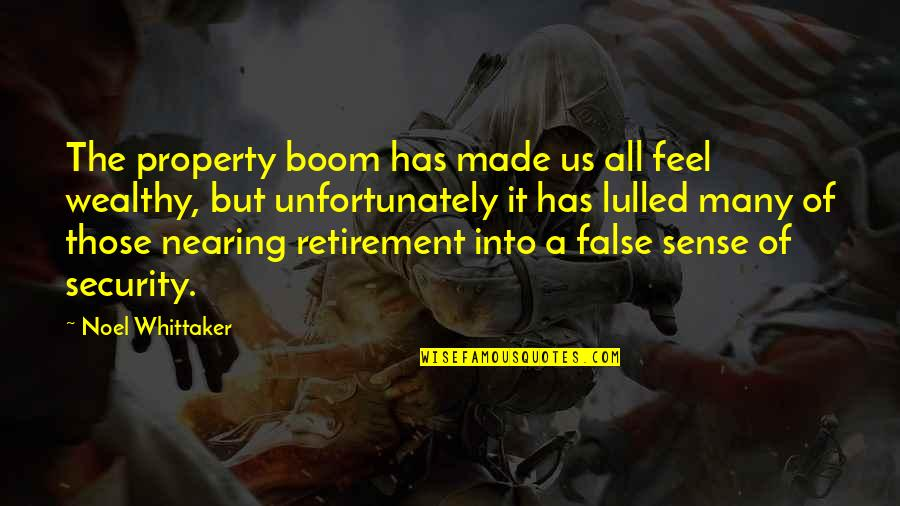 Sense Of Security Quotes By Noel Whittaker: The property boom has made us all feel
