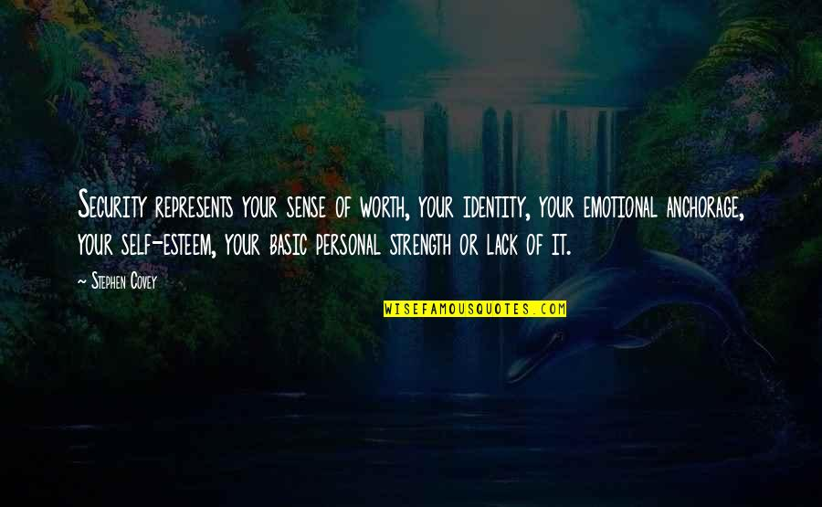 Sense Of Security Quotes By Stephen Covey: Security represents your sense of worth, your identity,