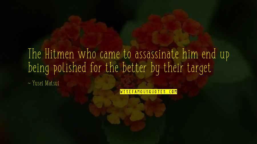 Sensei Quotes By Yusei Matsui: The Hitmen who came to assassinate him end