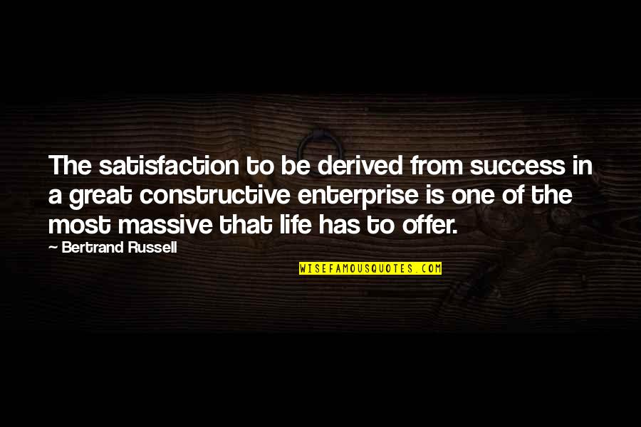 Senseless Crimes Quotes By Bertrand Russell: The satisfaction to be derived from success in