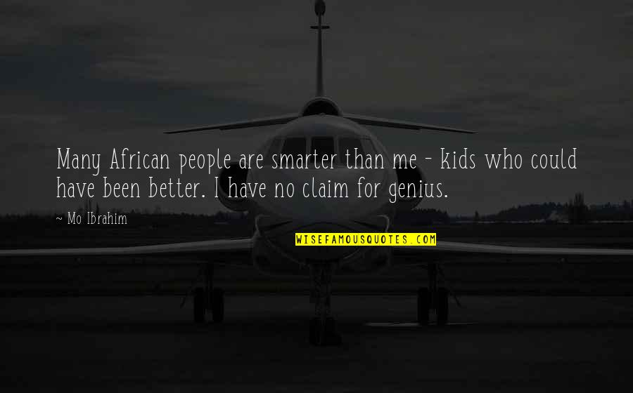 Sensitive Souls Quotes By Mo Ibrahim: Many African people are smarter than me -