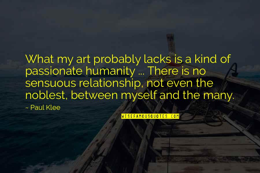 Sensuous Quotes By Paul Klee: What my art probably lacks is a kind
