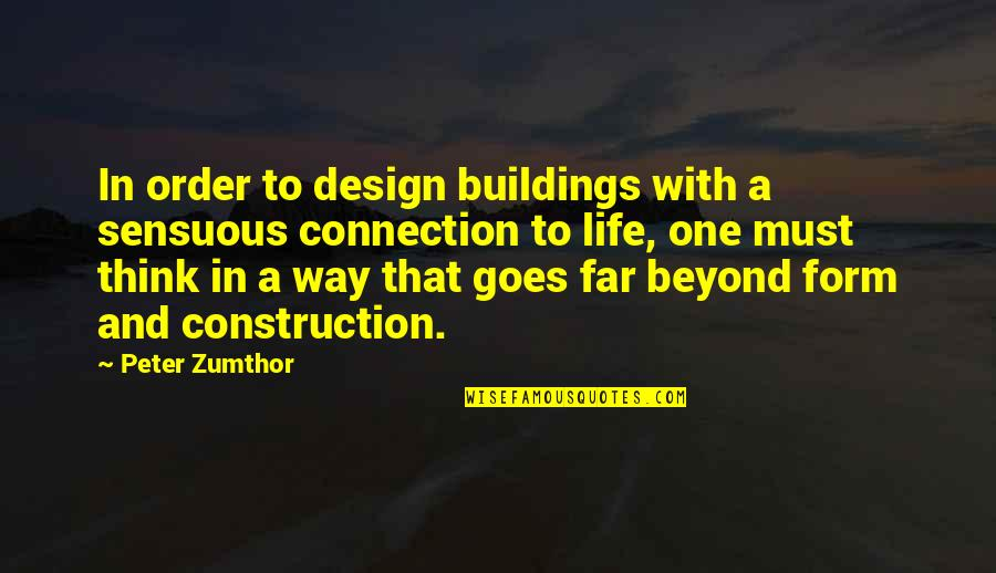 Sensuous Quotes By Peter Zumthor: In order to design buildings with a sensuous
