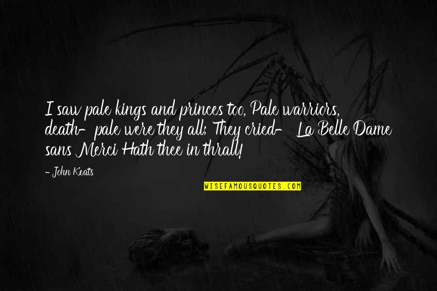 Sentimental Brother And Sister Quotes By John Keats: I saw pale kings and princes too, Pale