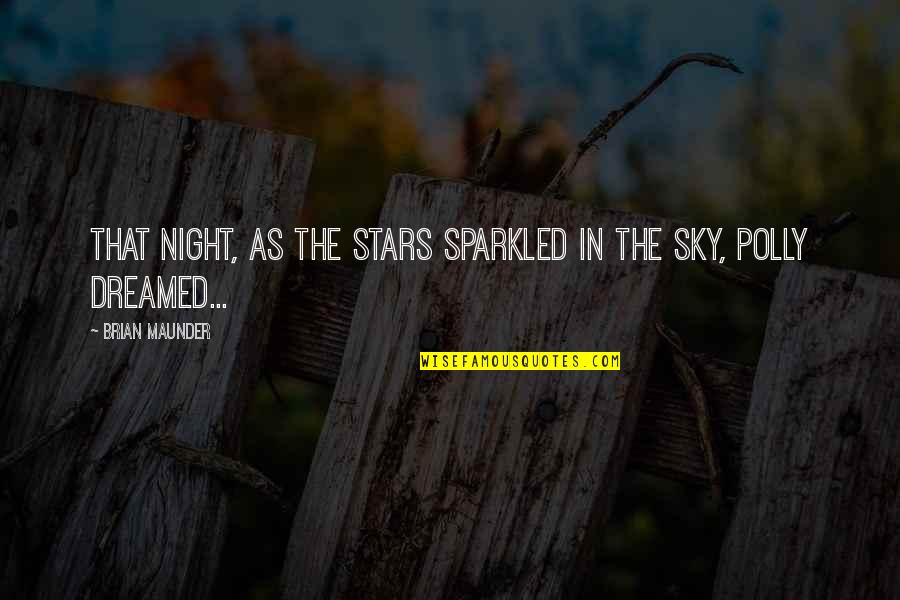 Separate Vocations Quotes By Brian Maunder: That night, as the stars sparkled in the