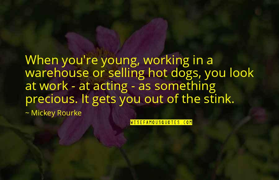 Separate Vocations Quotes By Mickey Rourke: When you're young, working in a warehouse or