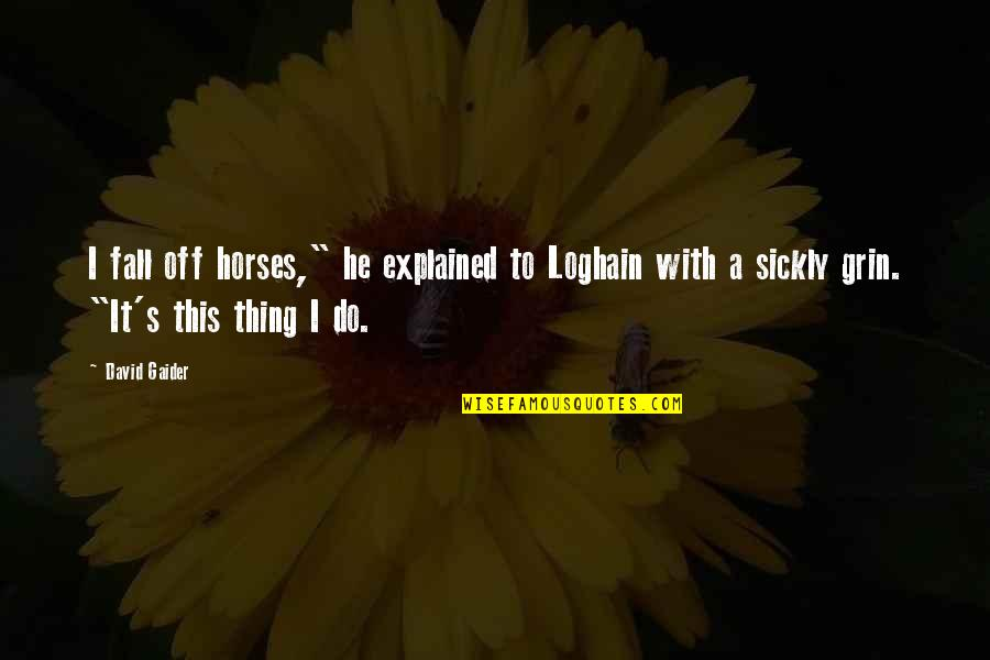 "Separating John Updike Quotes By David Gaider: I fall off horses,"" he explained to Loghain"