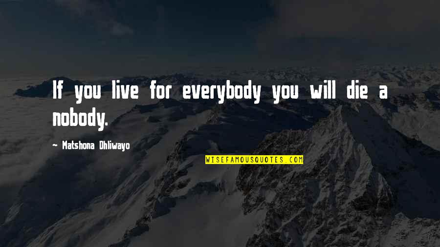 Separating John Updike Quotes By Matshona Dhliwayo: If you live for everybody you will die