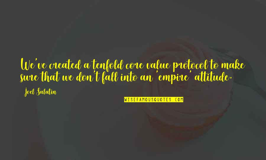Separative Quotes By Joel Salatin: We've created a tenfold core value protocol to