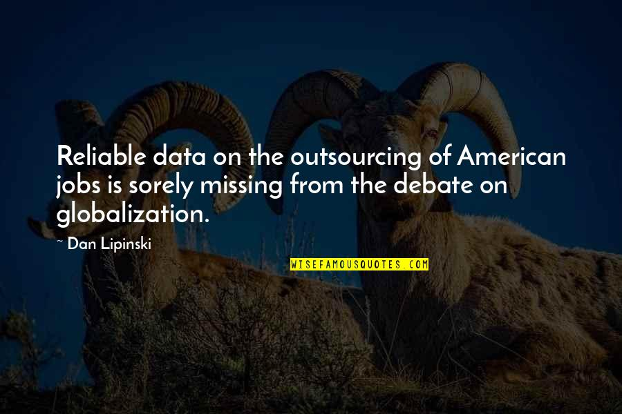 Sephardic Quotes By Dan Lipinski: Reliable data on the outsourcing of American jobs