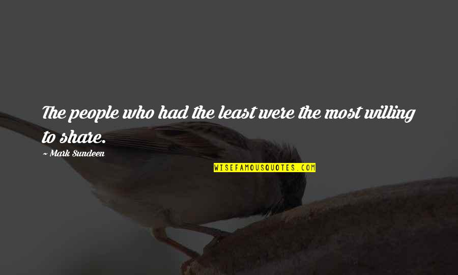 Sephardic Quotes By Mark Sundeen: The people who had the least were the