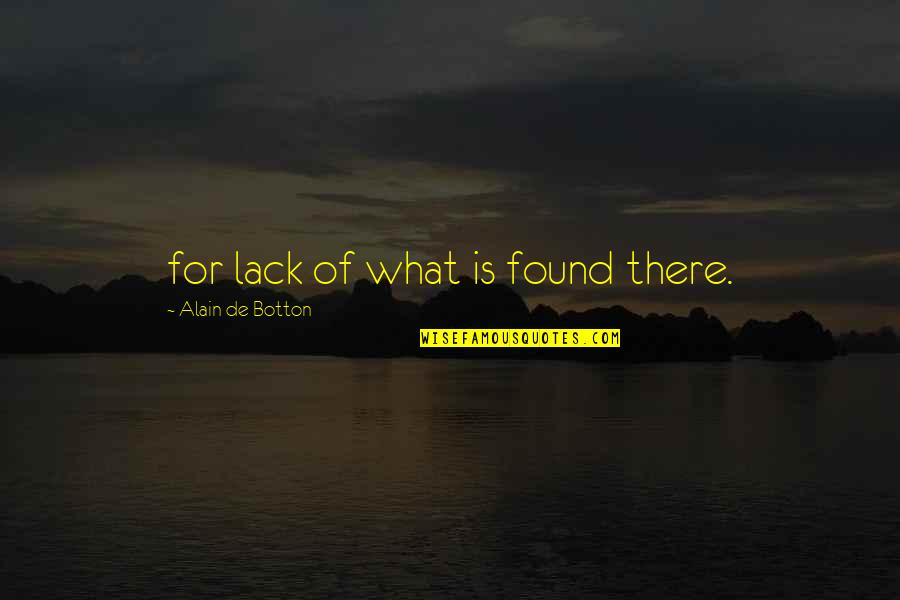 Sepp Dietrich Quotes By Alain De Botton: for lack of what is found there.