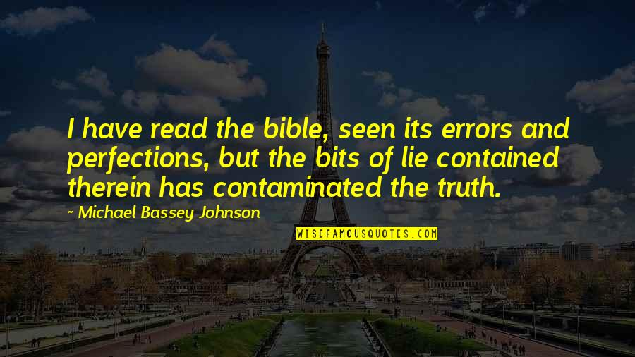Sepp Dietrich Quotes By Michael Bassey Johnson: I have read the bible, seen its errors