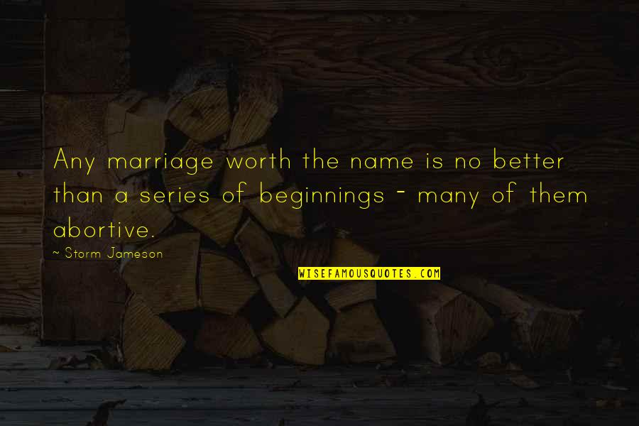 Sepp Dietrich Quotes By Storm Jameson: Any marriage worth the name is no better