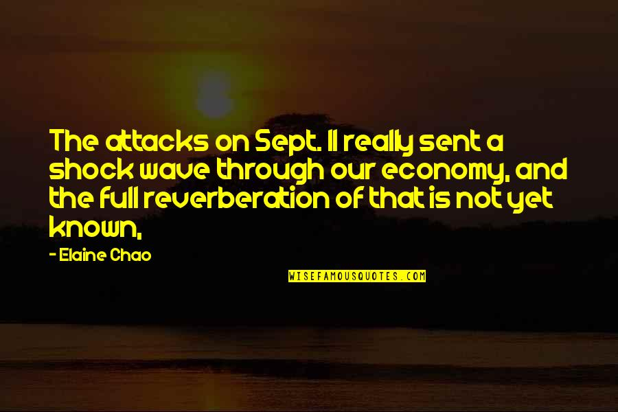 Sept 11 Quotes By Elaine Chao: The attacks on Sept. 11 really sent a