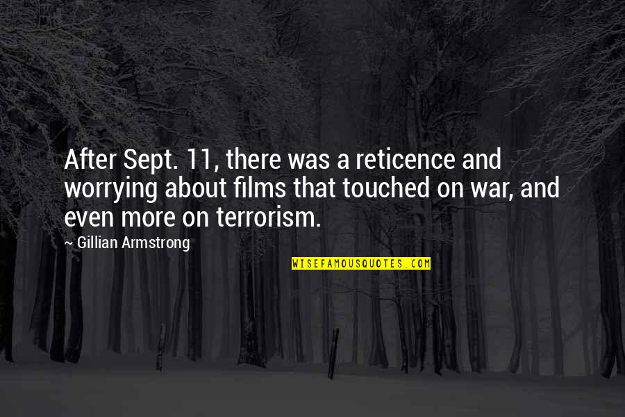 Sept 11 Quotes By Gillian Armstrong: After Sept. 11, there was a reticence and