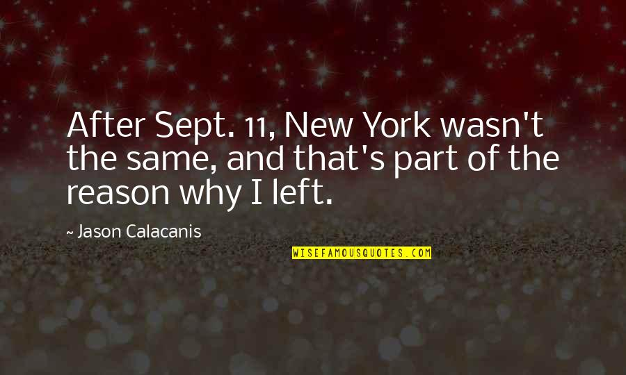 Sept 11 Quotes By Jason Calacanis: After Sept. 11, New York wasn't the same,
