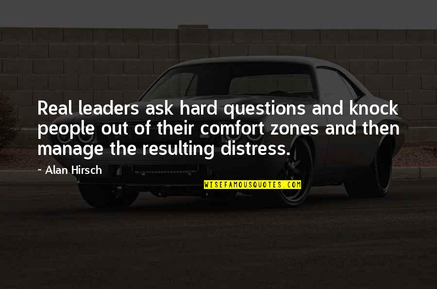 Ser Y Tiempo Quotes By Alan Hirsch: Real leaders ask hard questions and knock people