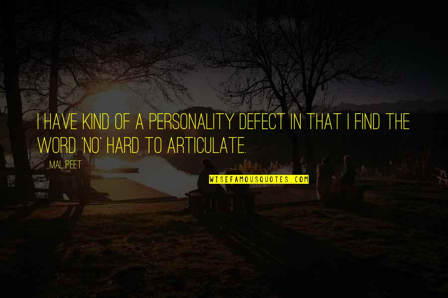 Ser Y Tiempo Quotes By Mal Peet: I have kind of a personality defect in