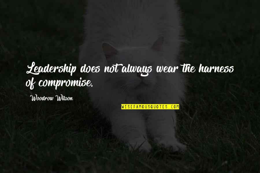 Ser Y Tiempo Quotes By Woodrow Wilson: Leadership does not always wear the harness of