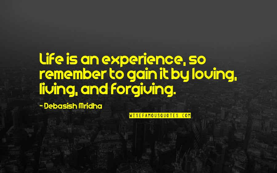 Sergei Kirov Quotes By Debasish Mridha: Life is an experience, so remember to gain