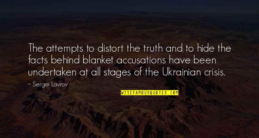 Sergei Lavrov Quotes By Sergei Lavrov: The attempts to distort the truth and to