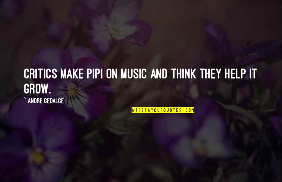 Series Of Unfortunate Events Count Olaf Quotes By Andre Gedalge: Critics make pipi on music and think they