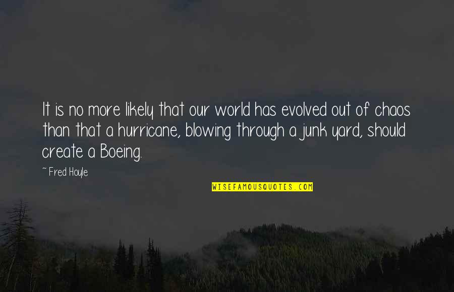 Series Of Unfortunate Events Count Olaf Quotes By Fred Hoyle: It is no more likely that our world