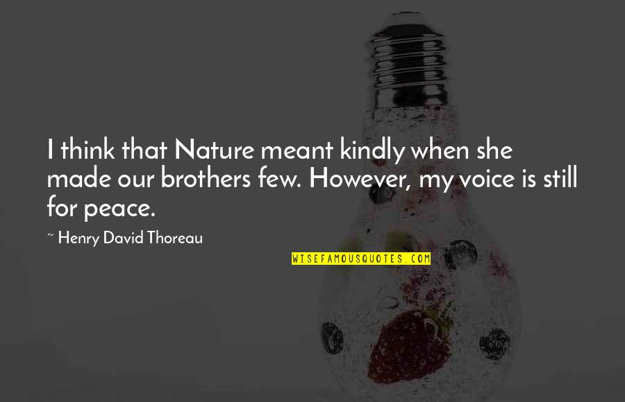 Series Of Unfortunate Events Count Olaf Quotes By Henry David Thoreau: I think that Nature meant kindly when she