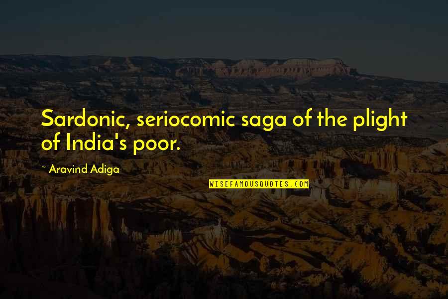 Seriocomic Quotes By Aravind Adiga: Sardonic, seriocomic saga of the plight of India's