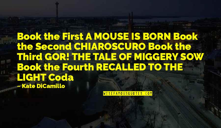 Serious Face Quotes By Kate DiCamillo: Book the First A MOUSE IS BORN Book