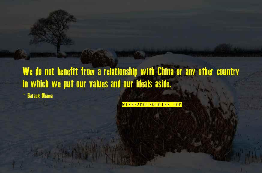 Serous Quotes By Barack Obama: We do not benefit from a relationship with