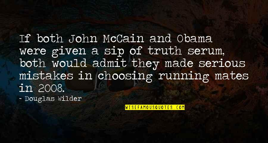 Serum Quotes By Douglas Wilder: If both John McCain and Obama were given