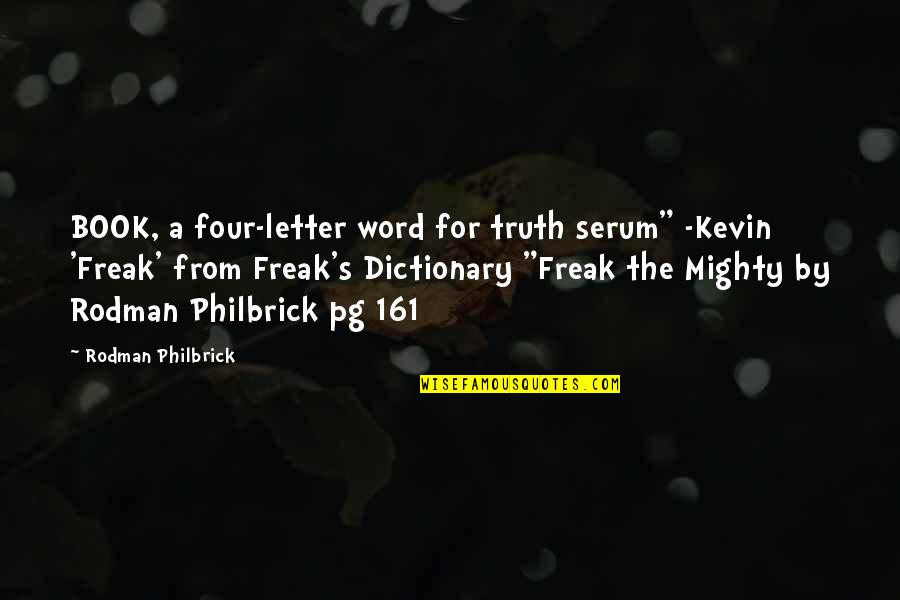 """Serum Quotes By Rodman Philbrick: BOOK, a four-letter word for truth serum"""" -Kevin"""