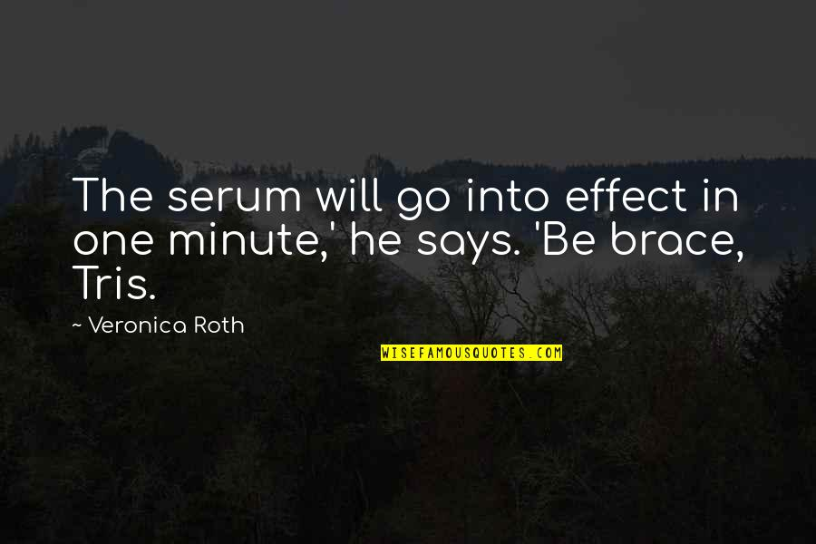 Serum Quotes By Veronica Roth: The serum will go into effect in one