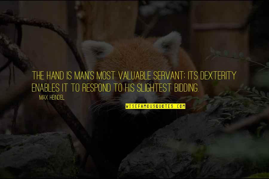Servant Quotes By Max Heindel: The hand is man's most valuable servant; its