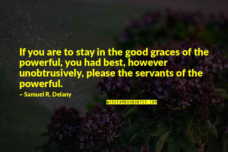 Servant Quotes By Samuel R. Delany: If you are to stay in the good