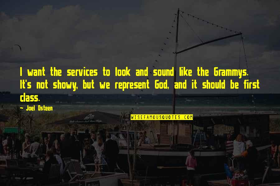 Services To God Quotes By Joel Osteen: I want the services to look and sound