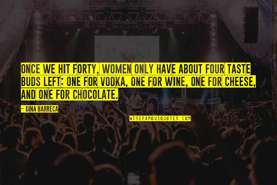 Sesa Refumee Quotes By Gina Barreca: Once we hit forty, women only have about