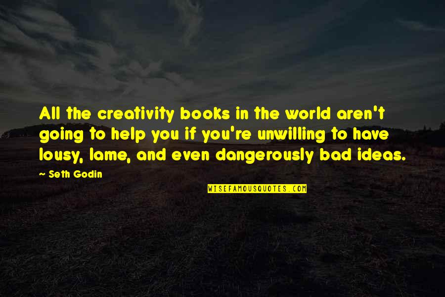 Seth Quotes By Seth Godin: All the creativity books in the world aren't