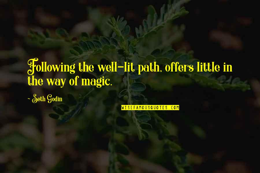 Seth Quotes By Seth Godin: Following the well-lit path, offers little in the