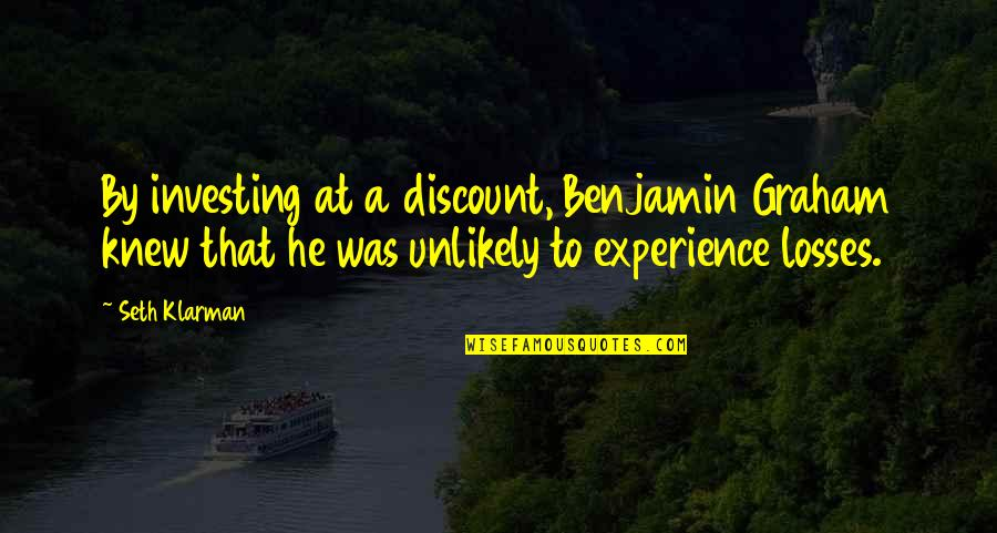Seth Quotes By Seth Klarman: By investing at a discount, Benjamin Graham knew