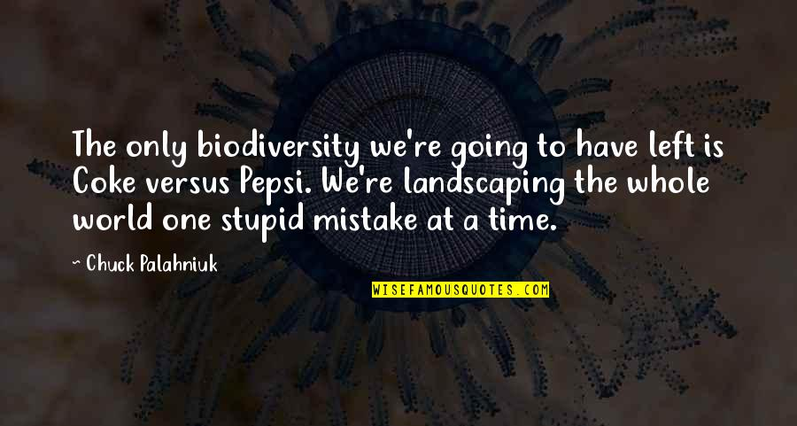 Settee Quotes By Chuck Palahniuk: The only biodiversity we're going to have left