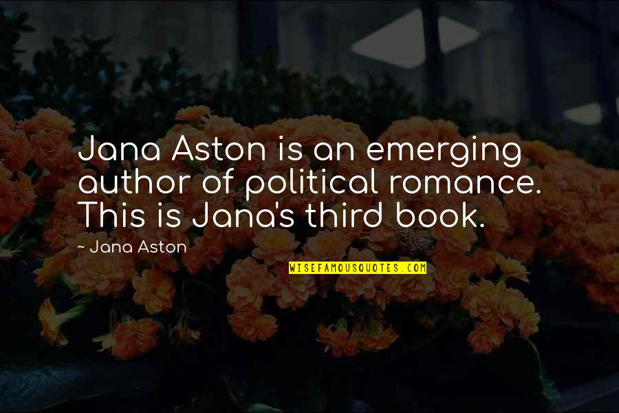 Settee Quotes By Jana Aston: Jana Aston is an emerging author of political