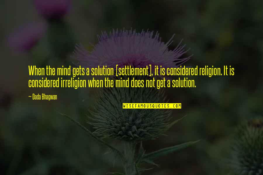 Settlement Quotes By Dada Bhagwan: When the mind gets a solution [settlement], it