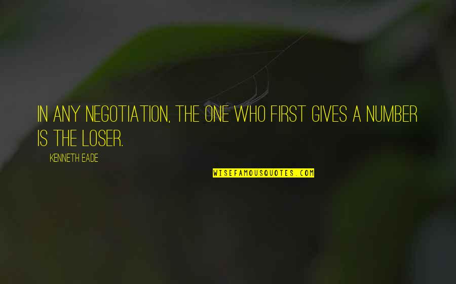 Settlement Quotes By Kenneth Eade: In any negotiation, the one who first gives