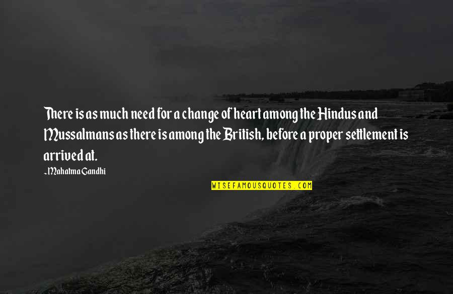 Settlement Quotes By Mahatma Gandhi: There is as much need for a change