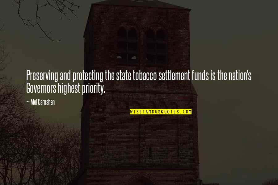 Settlement Quotes By Mel Carnahan: Preserving and protecting the state tobacco settlement funds