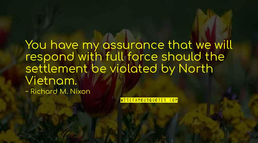 Settlement Quotes By Richard M. Nixon: You have my assurance that we will respond